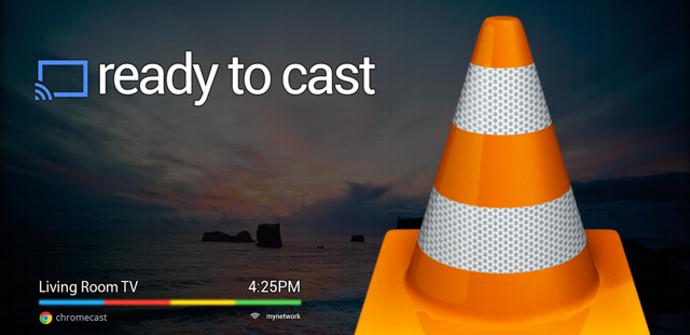VLC - Ready to Chromecast