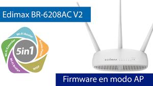 Conoce el firmware del Edimax BR-6208AC V2 en Modo Punto de Acceso Wi-Fi