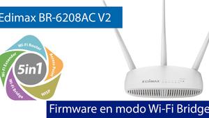 Conoce el firmware del Edimax BR-6208AC V2 en Modo Puente inalámbrico (Wi-Fi Bridge)