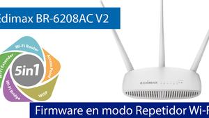 Conoce el firmware del Edimax BR-6208AC V2 en Modo Repetidor Wi-Fi