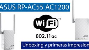 Conoce el repetidor inalámbrico ASUS RP-AC55 con Wi-Fi AC1200 en nuestro video