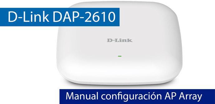 Ver noticia 'Cómo configurar y utilizar el AP Array utilizando el punto de acceso D-Link DAP-2610'