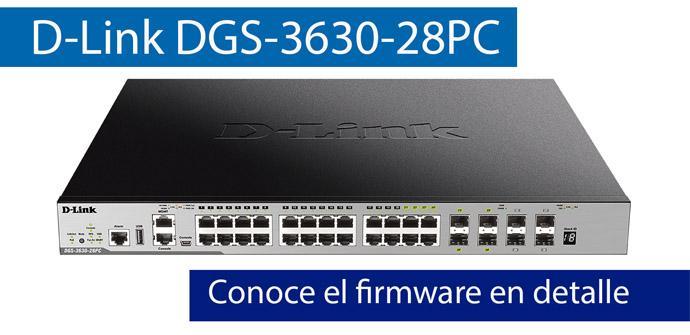 Ver noticia 'Conoce el firmware del switch L3 D-Link DGS-3630-28PC en nuestro vídeo con la licencia MPLS'