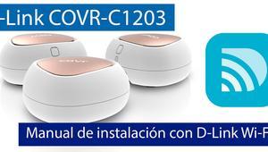 Cómo configurar el sistema Wi-Fi Mesh D-Link COVR-C1203 con la nueva aplicación D-Link Wi-Fi