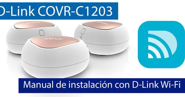 Ver noticia 'Cómo configurar el sistema Wi-Fi Mesh D-Link COVR-C1203 con la nueva aplicación D-Link Wi-Fi'