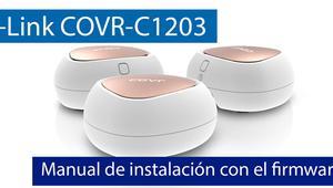 Cómo configurar el sistema Wi-Fi Mesh D-Link COVR-C1203 con el asistente del firmware