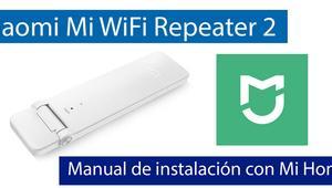 Cómo instalar el repetidor Xiaomi Mi WiFi Repeater 2 con la aplicación Mi Home en Android