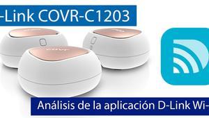 Análisis de la aplicación D-Link Wi-Fi que gestiona el sistema Wi-Fi Mesh D-Link COVR-C1203