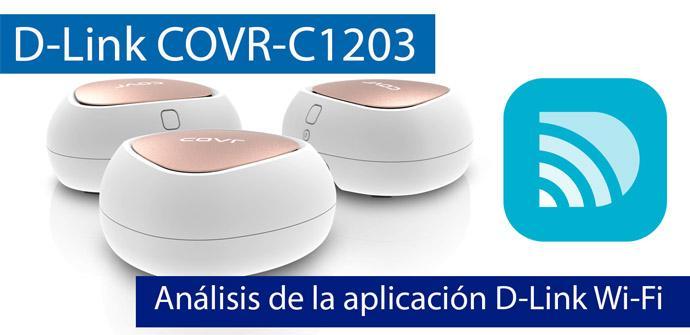 Ver noticia 'Análisis de la aplicación D-Link Wi-Fi que gestiona el sistema Wi-Fi Mesh D-Link COVR-C1203'