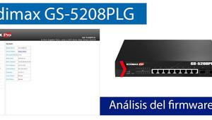 Análisis del firmware del switch gestionable Edimax GS-5208PLG en vídeo