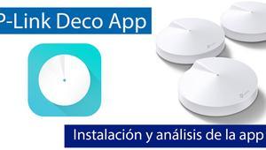 Análisis de la aplicación TP-Link Deco para instalar y gestionar sus Wi-Fi Mesh