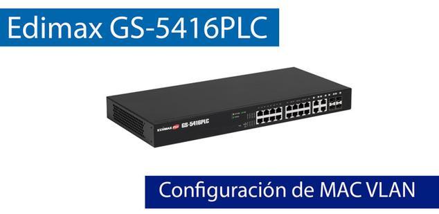 Ver noticia 'Cómo configurar VLANs por MAC en el switch Edimax GS-5416PLC'