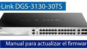 Cómo actualizar el firmware del switch L3 D-Link DGS-3130-30TS para tener OSPF
