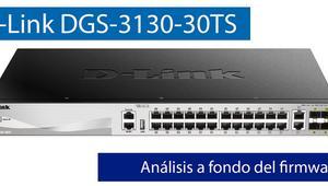 Análisis del firmware web del D-Link DGS-3130-30TS, un switch L3 profesional