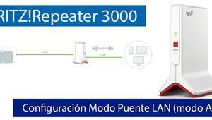 Cómo configurar el FRITZ!Repeater 3000 en Puente LAN (modo AP) para sustituir el Wi-Fi del router
