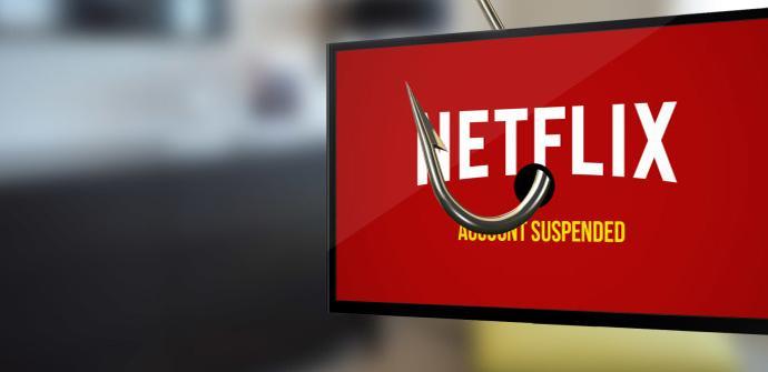 Los ataques Phishing aumentan en Netflix y PayPal