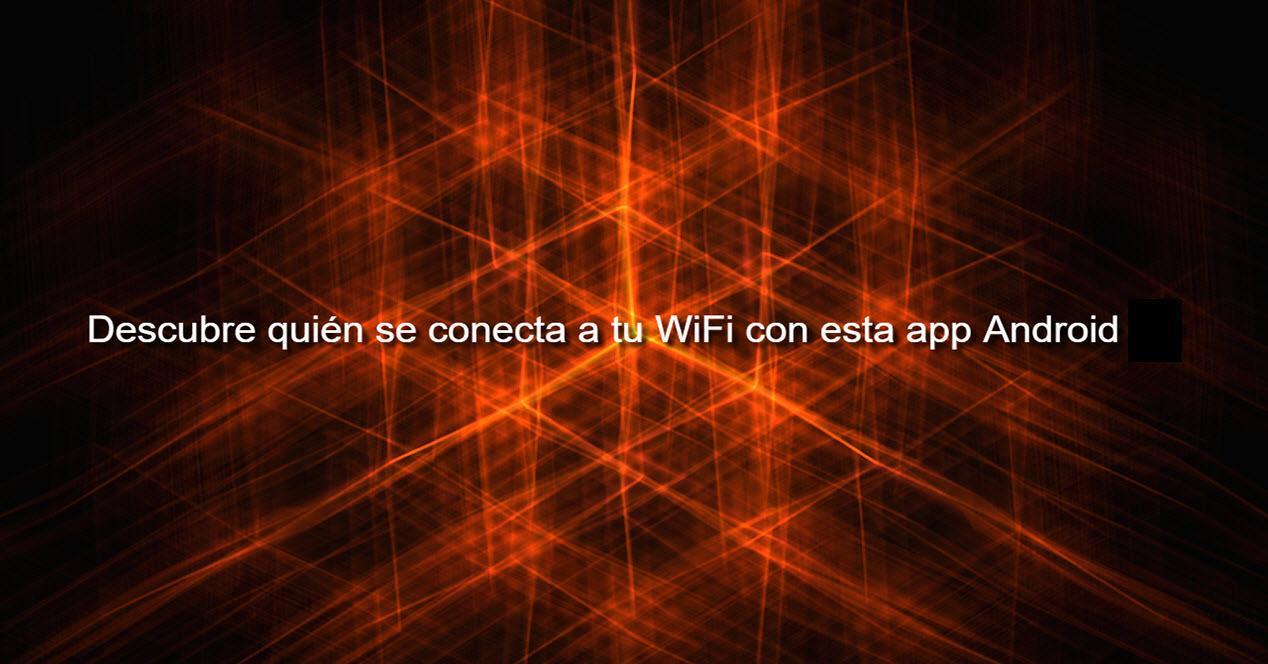 quién se conecta a tu WiFi